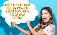 kich-thuoc-bai-do-xe-may-1