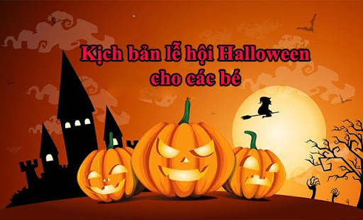 [HOT] Kịch bản lễ hội Halloween trường mầm non 2020 hay và độc đáo