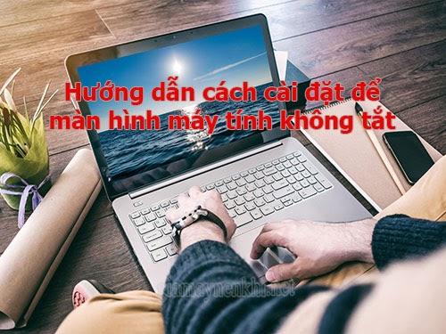 cach-lam-man-hinh-may-tinh-khong-tat-1