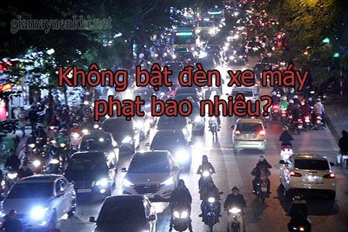 Không bật đèn xe máy phạt bao nhiêu
