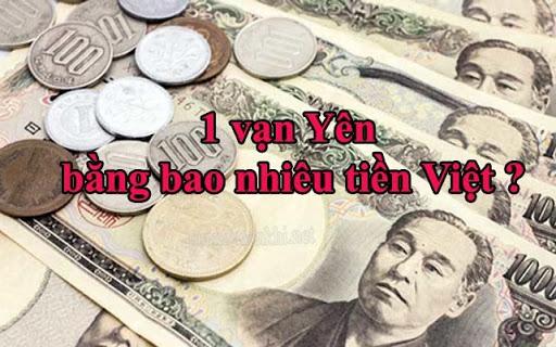 Quy đổi một vạn Yên ra tiền Việt chính xác
