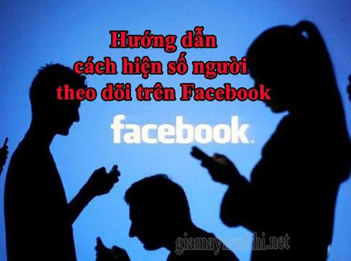 hiện người theo dõi trên facebook