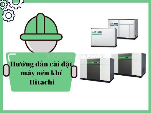 hướng dẫn cài đặt máy nén khí hitachi