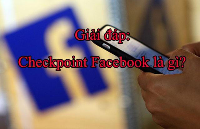 giải đáp check point của facebook
