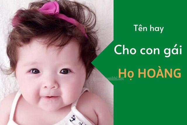 Bố mẹ có thể đặt tên cho bé gái họ Hoàng thì bố mẹ hãy lưu ý tới tên đệm