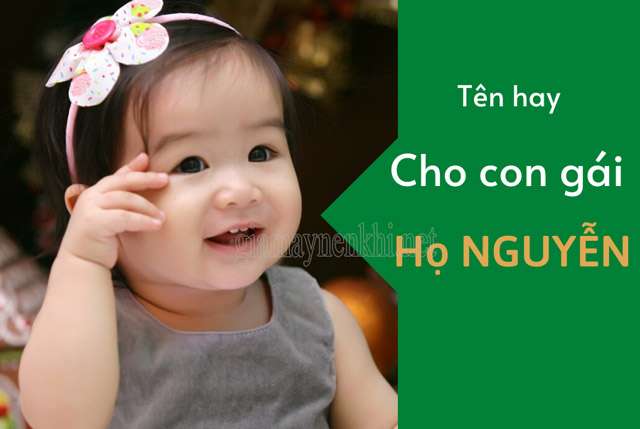 Đặt tên cho bé gái họ Nguyễn cần có sự kết nối với gia đình về âm điệu